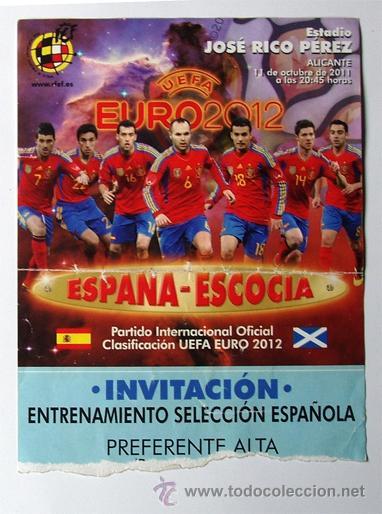 SELECCION ESPAÑOLA DE FUTBOL, ESPAÑA-ESCOCIA, ESTADIO JOSE RICO PÉREZ 2012-ENTRADA ENTRENAMIENTO. PR (Coleccionismo Deportivo - Documentos de Deportes - Entradas de Fútbol)