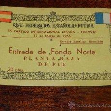 Coleccionismo deportivo: ANTIGUA ENTRADA DE LA SELECCION ESPAÑOLA DE FUTBOL, 17 DE MARZO DE 1955, ESPAÑA & FRANCIA, REAL FEDE. Lote 37407871