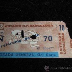 Coleccionismo deportivo: ENTRADA ESTADIO C.F. BARCELONA - ENTRADA GENERAL - GOL NORTE - PREFERENTE DE PIE. Lote 37425770