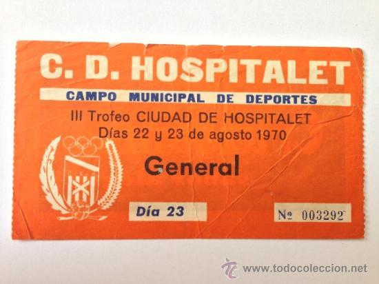 ENTRADA DE FÚTBOL III TROFEO CIUDAD DE HOSPITALET. AGOSTO 1970. POR DETRÁS PUBLICIDAD CRUZCAMPO. (Coleccionismo Deportivo - Documentos de Deportes - Entradas de Fútbol)