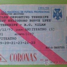 Coleccionismo deportivo: ENTRADA TENERIFE - MILAN 15-12-1992 (TROFEO ISLA DE TENERIFE). Lote 39060034
