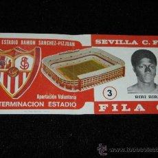 Coleccionismo deportivo: ENTRADA FILA 0 - TERMINACION ESTADIO RAMON SANCHEZ - PIZJUAN - SEVILLA C.F. - BIRI BIRI - AÑOS 70. Lote 39253898