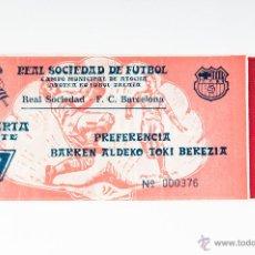 Coleccionismo deportivo: ENTRADA DE FUTBOL DEL REAL SOCIEDAD DE FUTBOL, PARTIDO REAL SOCIEDAD-FC. BARCELONA. Lote 39962914