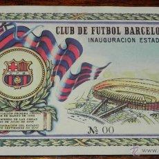 Coleccionismo deportivo: ENTRADA DE FUTBOL, CLUB FUTBOL BARCELONA, INAUGURACION ESTADIO, COLOCACION PRIMERA PIEDRA 28 DE MARZ. Lote 38288258