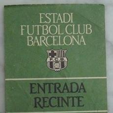 Coleccionismo deportivo: ENTRADA RECINTE ESTADI FUTBOL CLUB BARCELONA . Lote 40328867