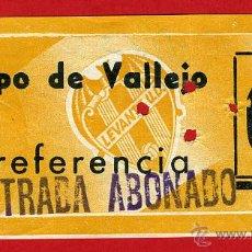 Coleccionismo deportivo: ENTRADA FUTBOL , CAMPO VALLEJO , LEVANTE UD , ANTIGUA ,ORIGINAL , EF3404. Lote 40387552