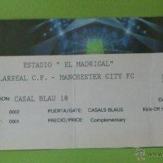 Coleccionismo deportivo: ENTRADA VILLARREAL - MANCHESTER CITY 2011-2012 (CHAMPIONS LEAGUE). Lote 40389004