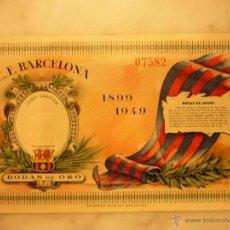 Coleccionismo deportivo: ENTRADA , 1899-1949 , BODAS DE ORO , C.F.BARCELONA .. Lote 41398575