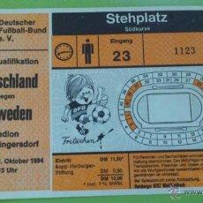 Coleccionismo deportivo: ENTRADA ALEMANIA - SUECIA 17-10-1984. Lote 41467784