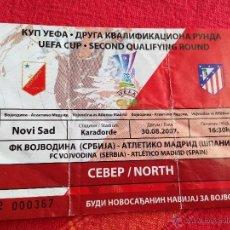Coleccionismo deportivo: ENTRADA TICKET VOJVODINA ATLETICO MADRID UEFA EUROPA LEAGUE 2007 2008. Lote 41597538