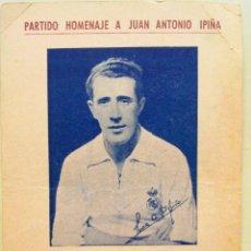 Coleccionismo deportivo: ENTRADA HOMENAJE A IPIÑA 1948 REAL MADRID BENFICA. Lote 41703390