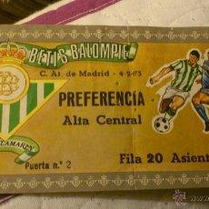 Coleccionismo deportivo: ENTRADA REAL BETIS - ATLETICO DE MADRID 1972-1973. Lote 41710139