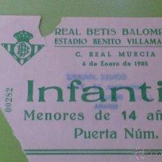 Coleccionismo deportivo: ENTRADA REAL BETIS - REAL MURCIA 1984-1985. Lote 41710707