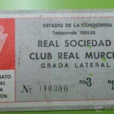 Coleccionismo deportivo: ENTRADA REAL MURCIA - REAL SOCIEDAD 1984-1985. Lote 42163512