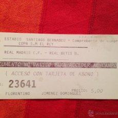 Coleccionismo deportivo: R4234 ENTRADA TICKET REAL MADRID BETIS COPA DEL REY. Lote 42307587