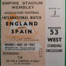 Coleccionismo deportivo: ENTRADA FUTBOL INGLATERRA - ESPAÑA 1967. Lote 42424398