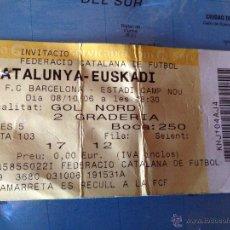 Coleccionismo deportivo: ENTRADA TICKET CATALUNYA CATALUÑA EUSKADI 2006. Lote 43052038