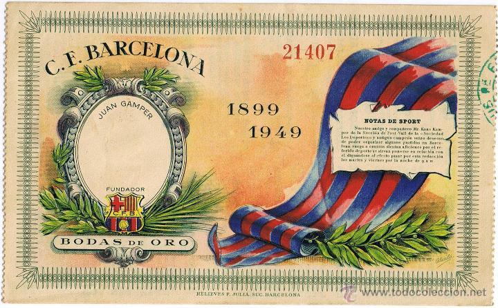 ENTRADA DE FUTBOL Nº 21407 - C.F. BARCELONA - BODAS DE ORO 1899-1949 - FOTO ADICIONAL (Coleccionismo Deportivo - Documentos de Deportes - Entradas de Fútbol)