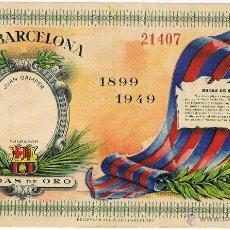 Coleccionismo deportivo: ENTRADA DE FUTBOL Nº 21407 - C.F. BARCELONA - BODAS DE ORO 1899-1949 - FOTO ADICIONAL. Lote 43506993