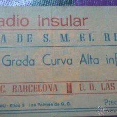 Coleccionismo deportivo: ENTRADA LAS PALMAS - BARCELONA 1983-1984 (SEMIFINALES COPA DEL REY) PASÓ EL BARCELONA A LA FINAL.. Lote 43590735