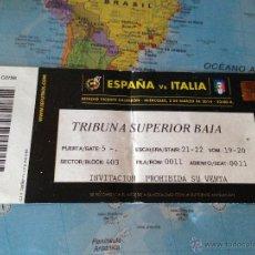 Coleccionismo deportivo: ENTRADA TICKET ESPAÑA SPAIN ITALIA ITALY AMISTOSO FRIENDLY 2014 HOMENAJE LUIS ARAGONES. Lote 43647253