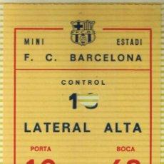 Coleccionismo deportivo: ENTRADA FUTBOL - MINI ESTADI - FC BARCELONA. Lote 43917909