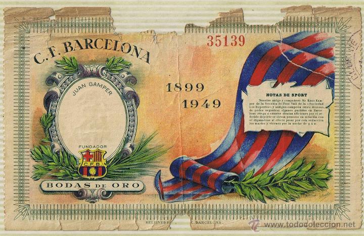 ENTRADA FUTBOL - CF BARCELONA - JUAN GAMPER - BODAS DE ORO 1899 1949 - VER DESCRIPCION (Coleccionismo Deportivo - Documentos de Deportes - Entradas de Fútbol)