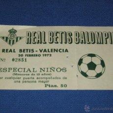 Coleccionismo deportivo: ESTADIO BENITO VILLAMARIN - ENTRADA REAL BETIS BALOMPIE - VALENCIA - 20 DE FEBRERO DE 1972. Lote 43978695