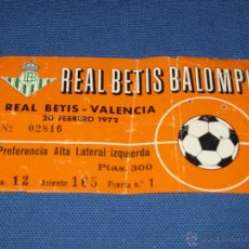 Coleccionismo deportivo: ESTADIO BENITO VILLAMARIN - ENTRADA REAL BETIS BALOMPIE - VALENCIA - 20 DE FEBRERO DE 1972. Lote 43978707