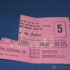 Coleccionismo deportivo: ESTADIO HELIODORO RDGUEZ LOPEZ - ENTRADA C.D. TENERIFE - REAL BETIS - TEMPORADA 1973/74. Lote 43978803