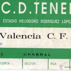 Coleccionismo deportivo: ENTRADA FUTBOL FOOTBALL TICKET TENERIFE VALENCIA LIGA. Lote 44168212