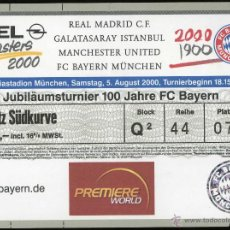 Coleccionismo deportivo: ENTRADA FUTBOL FOOTBALL TICKET REAL MADRID BAYERN MUNCHEN MUNICH GALATASARAY JUVENTUS CENTENARY . Lote 44176945