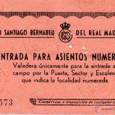 Coleccionismo deportivo: ENTRADA ESTADIO SANTIAGO BERNABEU - ENTRADA PARA ASIENTOS NUMERADOS. Lote 44845452