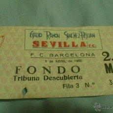Coleccionismo deportivo: ENTRADA SEVILLA - BARCELONA 1984-1985. Lote 44972912