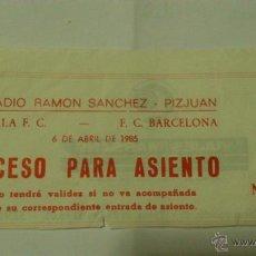 Coleccionismo deportivo: ENTRADA SEVILLA - BARCELONA 1984-1985. Lote 45216751
