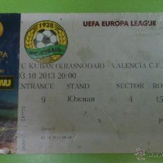 Coleccionismo deportivo: ENTRADA KUBAN KRASNODAR - VALENCIA 2013-2014 (EUROPA LEAGUE) MUY DIFICIL. Lote 45297092