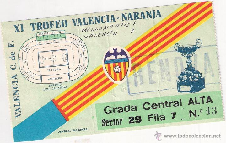VALENCIA C.F. - MILLONARIOS DE BOGOTA, XI TROFEO NARANJA, 1981 (Coleccionismo Deportivo - Documentos de Deportes - Entradas de Fútbol)
