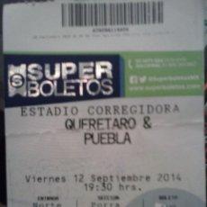 Coleccionismo deportivo: ENTRADA QUERETARO VS PUEBLA. RONALDINHO. Lote 162810490