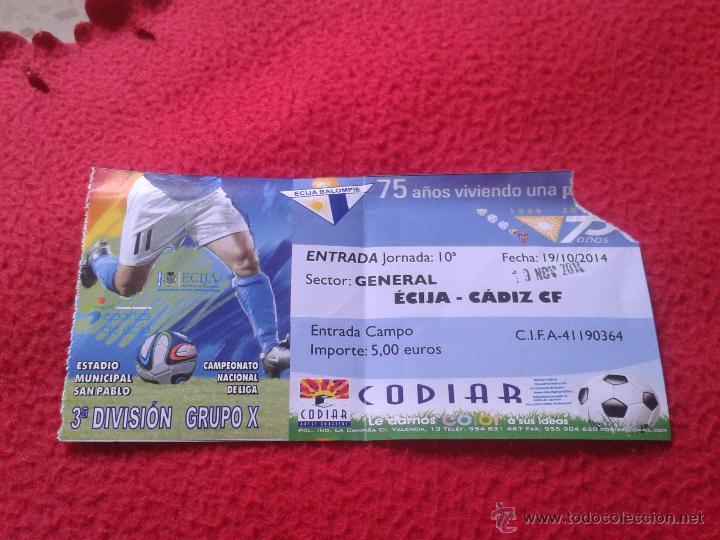 ENTRADA DE FUTBOL GRUPO X LIGA 3ª DIVISION PARTIDO ECIJA CADIZ CF CELEBRADO EL 19 NOV. 2014 (Coleccionismo Deportivo - Documentos de Deportes - Entradas de Fútbol)