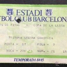 Coleccionismo deportivo: ENTRADA FC BARCELONA - REAL MADRID. COPA DE LA LIGA TEMPORADA 1984-85.. Lote 46443134