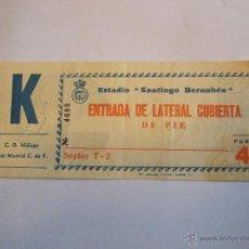 Coleccionismo deportivo: ENTRADA FUTBOL - ESTADIO SANTIAGO BERNABEU - C.D. MALAGA - REAL MADRID C. DE F.. Lote 46454296