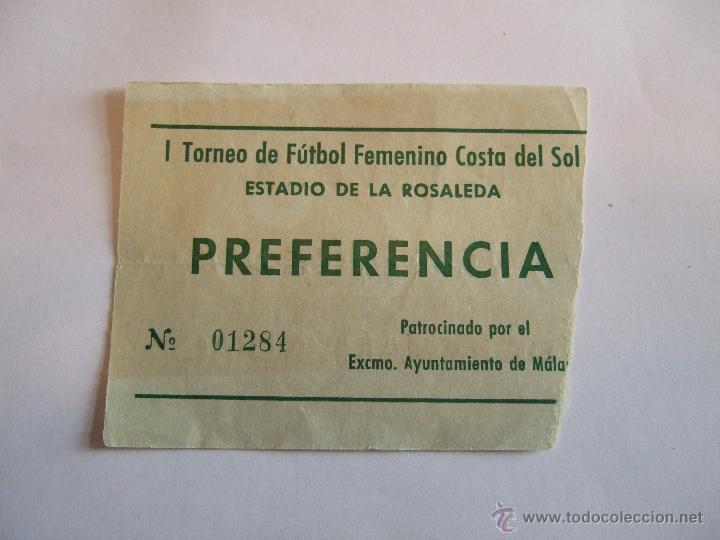 ENTRADA FUTBOL - ESTADIO DE LA ROSALEDA - I TORNEO DE FUTBOL FEMENINO COSTA DEL SOL - MALAGA (Coleccionismo Deportivo - Documentos de Deportes - Entradas de Fútbol)