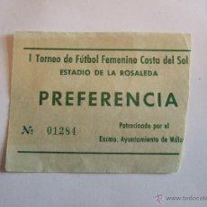 Coleccionismo deportivo: ENTRADA FUTBOL - ESTADIO DE LA ROSALEDA - I TORNEO DE FUTBOL FEMENINO COSTA DEL SOL - MALAGA. Lote 46456401