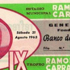 Coleccionismo deportivo: ENTRADA DE FÚTBOL. IX TROFEO RAMÓN DE CARRANZA. AÑO 1963. GENERAL FONDO NORTE. Lote 47286384