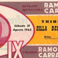 Coleccionismo deportivo: ENTRADA DE FUTBOL. IX TROFEO RAMÓN DE CARRANZA. TRIBUNA SILLA DE PALCO. AÑO 1963. Lote 47291380