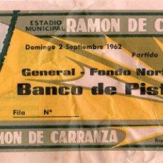 Coleccionismo deportivo: ENTRADA DE FÚTBOL. VIII TROFEO RAMÓN DE CARRANZA. GENERAL-FONDO NORTE. AÑO 1962. Lote 47359922