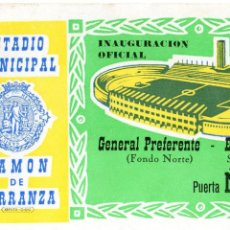 Coleccionismo deportivo: ENTRADA DE FÚTBOL. ESTADIO MUNICIPAL RAMÓN DE CARRANZA. INAUGURACIÓN OFICIAL. PREFERENTE-PASEO. Lote 47431823
