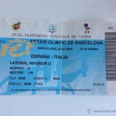 Coleccionismo deportivo: ENTRADA TICKET ESPAÑA ITALIA 1999 2000 ESTADI OLIMPIC DE BARCELONA. Lote 47599122