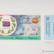 Collectionnisme sportif: ENTRADA ESTADIO F.C.BARCELONA 75 ANIVERSARIO 1899-1974 TRIBUNA BAJA PALCO. Lote 47834516