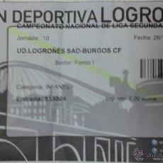 Coleccionismo deportivo: ENTRADA UD LOGROÑES VS BURGOS CF. Lote 48108115